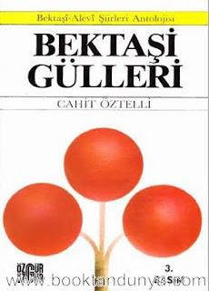 Cahit Öztelli - Bektaşi Gülleri / Bektaşî-Alevî Şiirleri Antolojisi