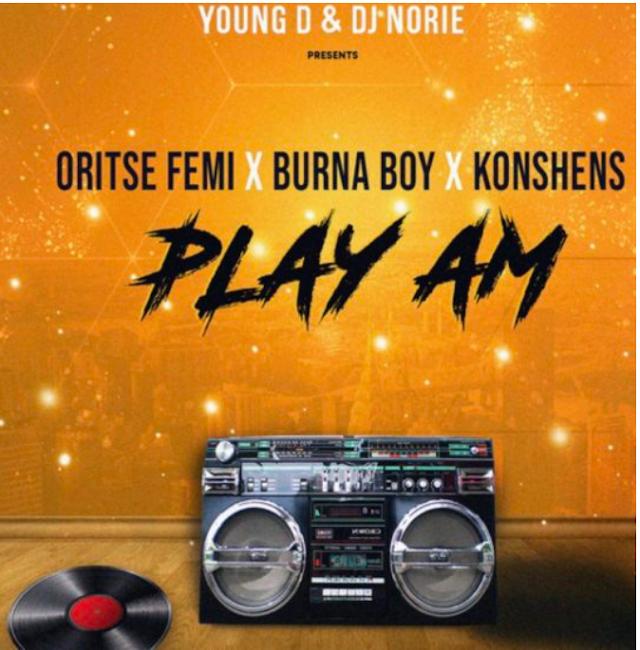 [Music] Oritse Femi ft. Burna Boy & Konshens – Play Am
