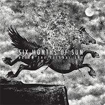 Six Months Of Sun