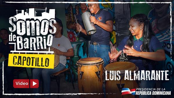 VIDEO: Somos de barrio. Capotillo. Luis Almarante