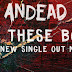 """News: ANDEAD: NEW VIDEO """"I SEE THESE BOMBS"""" OUT NOW!"""