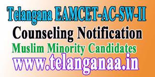 Telangana TSEAMCET-AC-SW-II-2016(Muslim Minority)1st /2nd Counseling Notifications