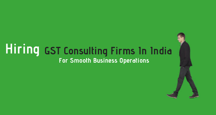 Hiring GST Consulting Firms In India For Smooth Business Operations 3