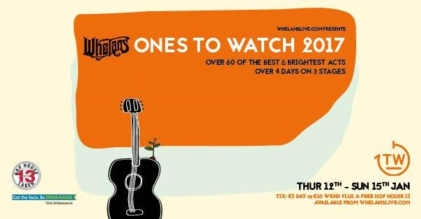 Whelans Ones To Watch