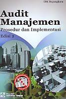 Judul Buku : Audit Manajemen – Prosedur dan Implementasi Edisi 2 Pengarang : IBK Bayangkara Penerbit : Salemba Empat
