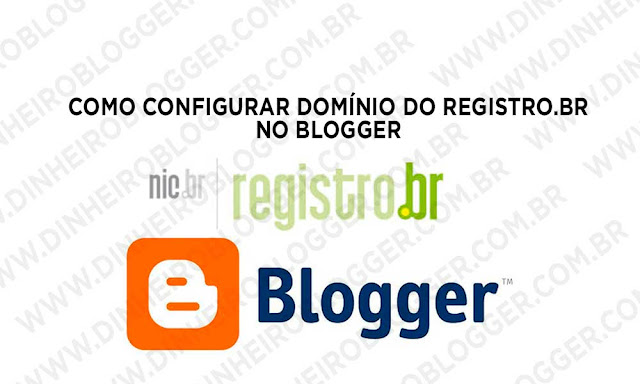 Como configurar domínio do Registro.BR no Blogger