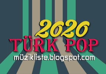 2020 Türkçe Pop Müzik Listeleri