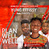 Music: Yung Effissy Ft. 2TBoyz – Plan Well Well