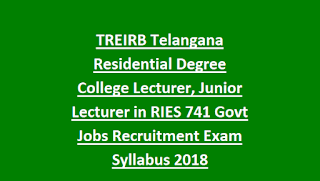 TREIRB Telangana Residential Degree College Lecturer (Women), Junior Lecturer in RIES 741 Govt Jobs Recruitment Exam Syllabus 2018