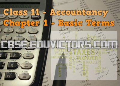 CBSE Class 11 - Accountancy - Chapter 1 - Understanding Basic Terms (#cbsenotes)(#eduvictors)