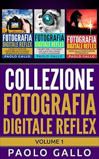 Collezione Fotografia Digitale Reflex: Volume 1 PDF