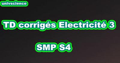 TD corrigés Electricité 3  SMP  S4 PDF