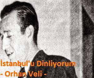 İstanbul'u Dinliyorum - Orhan Veli Kanık