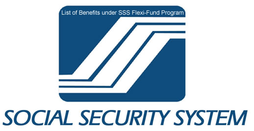 List of Benefits under SSS Flexi-Fund Program