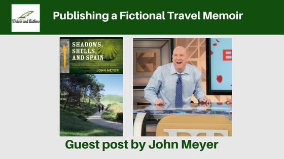 Publishing a Fictional Travel Memoir, guest post John Meyer