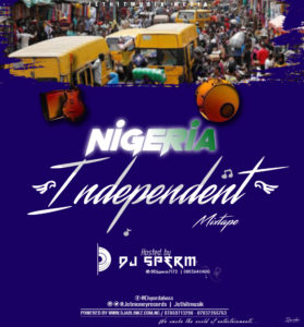 [Mixtape] Dj Sperm – Nigeria Independent MixTape
