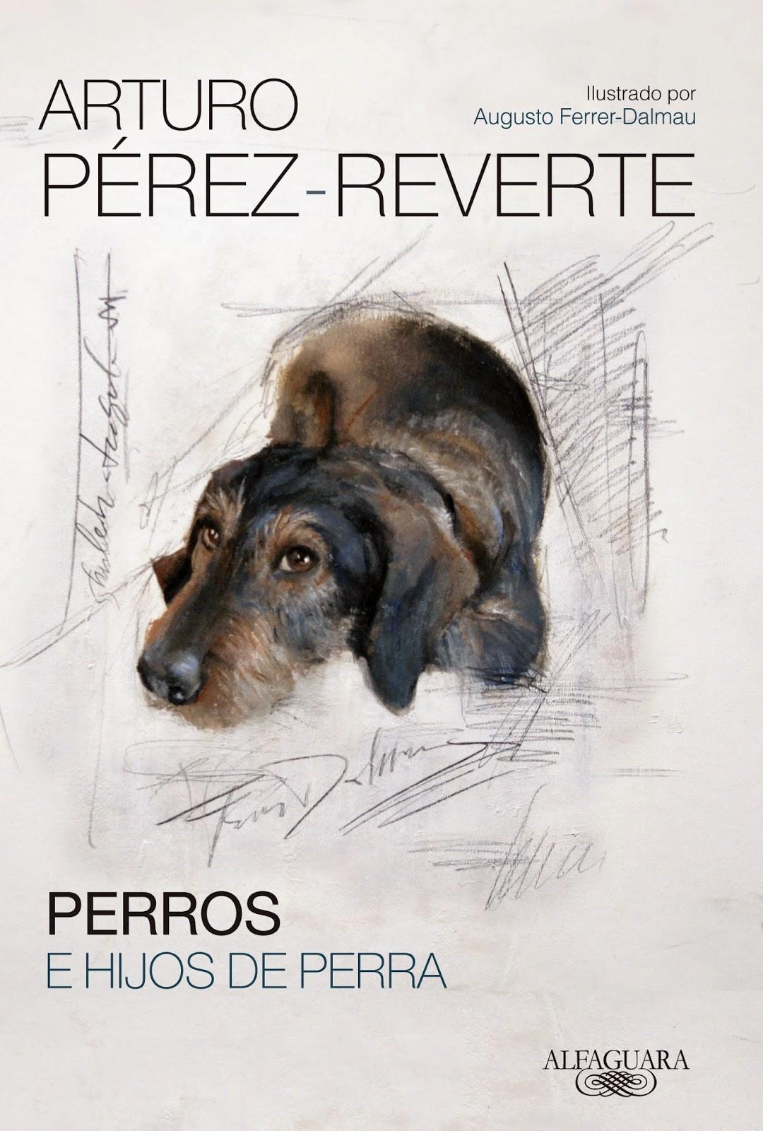 Reseña: Perros e hijos de perra, de Arturo Pérez-Reverte