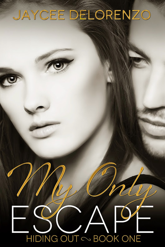 My new release: My Only Escape, Book 1 in the Hiding Out Series!