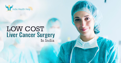 Low cost Liver Cancer Surgery in India with India Health Help