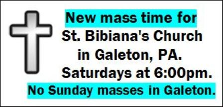 Saturdays--New Mass Times, St. Bibianas, Galeton