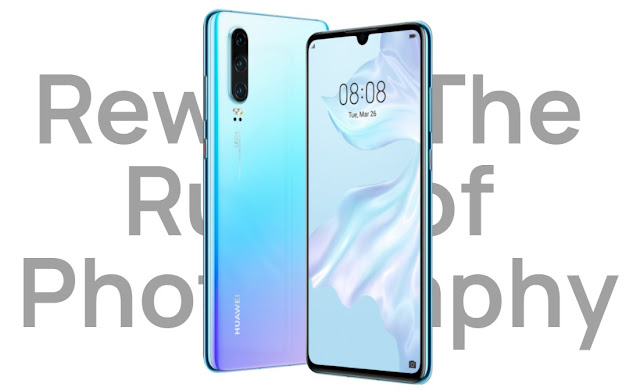 Huawei P30 Stretches 40 MP Triple Camera