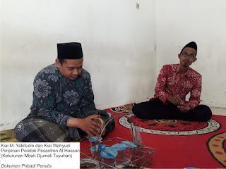 Kiai M. Yakifudin dan Kiai Wahyudi Pimpinan Pondok Pesantren Al Hassan (Keturunan Mbah Djumali Tuyuhan)