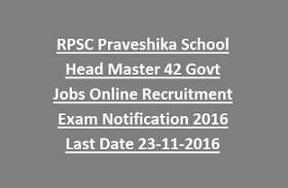 RPSC Praveshika School Head Master 42 Govt Jobs Online Recruitment Exam Notification 2016 Last Date 23-11-2016