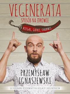 Przemysław Ignaszewski. Vegenerata sposób na zdrowie.