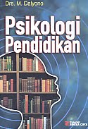 AJIBYUSTORE Judul Buku : PSIKOLOGI PENDIDIKAN Pengarang : Drs. M. Dalyono Penerbit : Rineka Cipta
