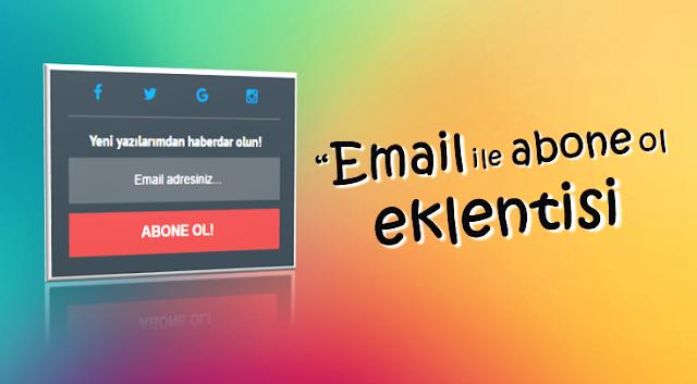 Email ile abone ol eklentisi