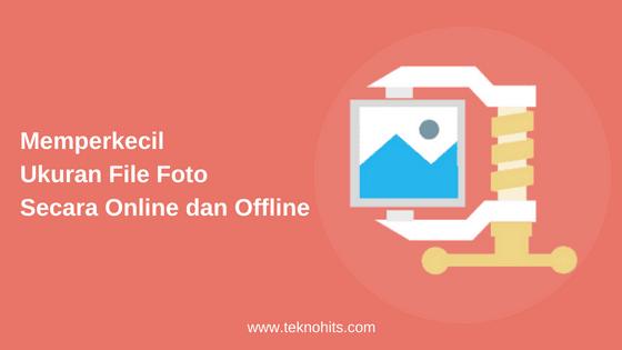 Memperkecil Ukuran File Foto Secara Online dan Offline