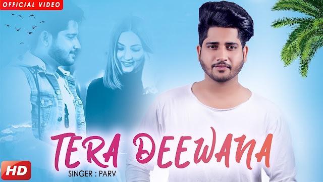 Tera Deewana Song Lyrics | Parv | Sharry Nexus | Nirmaan | Latest Punjabi Songs 2018 | Geet MP3