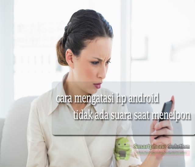 kenapa saat nelpon, suara saya tidak bisa didengar oleh orang menerima telepon?