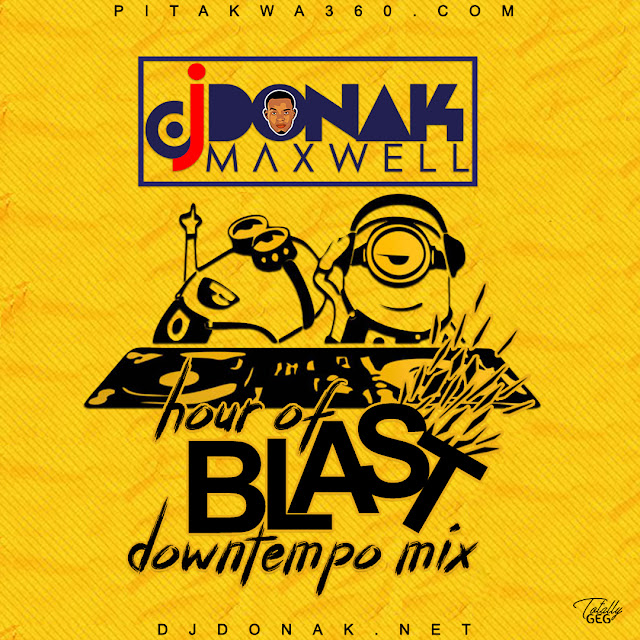 AFROBEAT: Mixtape : DJ Donak - Hour Of Blast (DownTempo Mix
