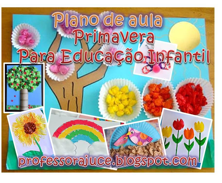 Professora Juce Plano De Aula Primavera Para Educação Infantil