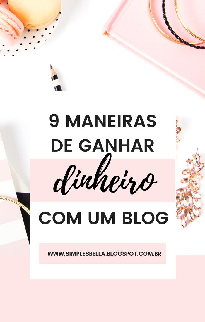 9 maneiras de ganhar dinheiro com um blog