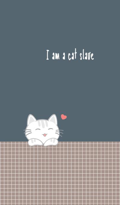 a Cat slave