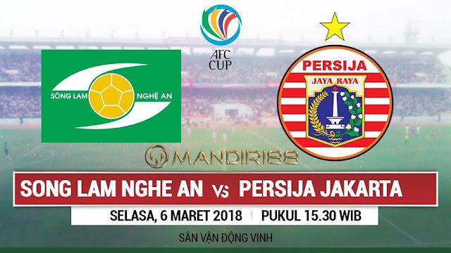 Prediksi Song Lam Nghe An Vs Persija Jakarta, Selasa 06 Maret 2018 Pukul 15.30 WIB @ RCTI