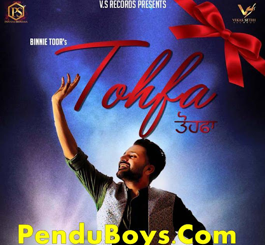 Tohfa Binnie Toor Download punjabi mp3 Full Song