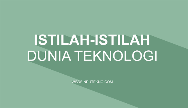 Singkatan dan Kepanjangan Istilah Dalam Dunia Teknologi