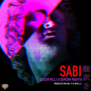 Music: Ceeza Milli – Sabi Ft. Duncan Mighty