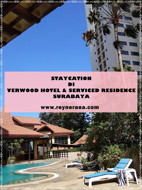 Staycation di Verwood Hotel & Serviced Residence Surabaya