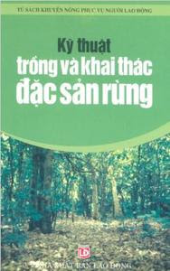 Kỹ Thuật Trồng Và Khai Thác Đặc Sản Rừng - Chu Thị Thơm