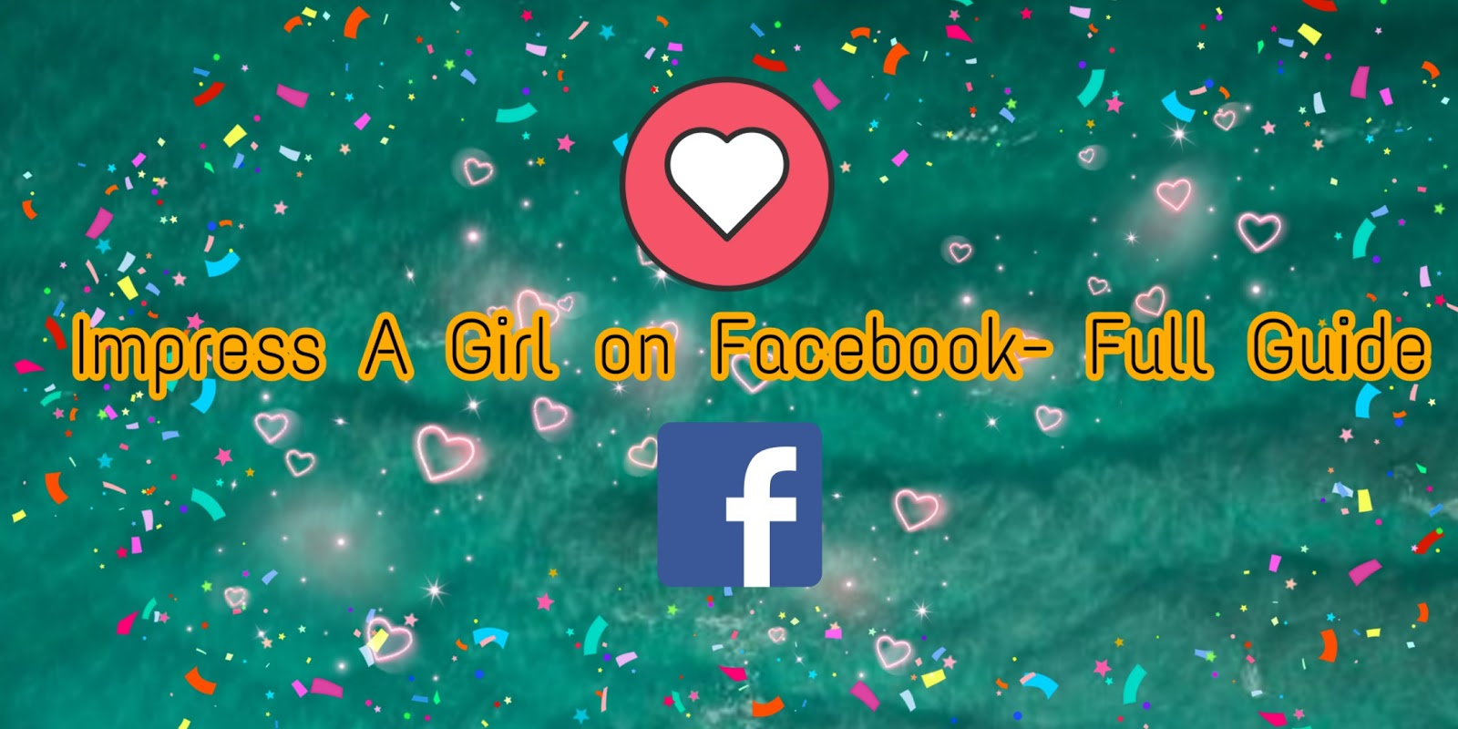 Impress A Girl On Facebook