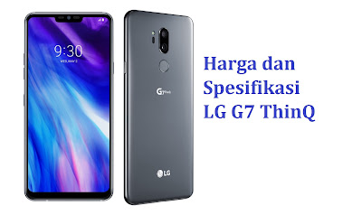 Harga Dan Spesifikasi LG G7 ThinQ