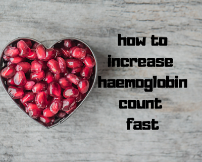 How to increase haemoglobin count fast
