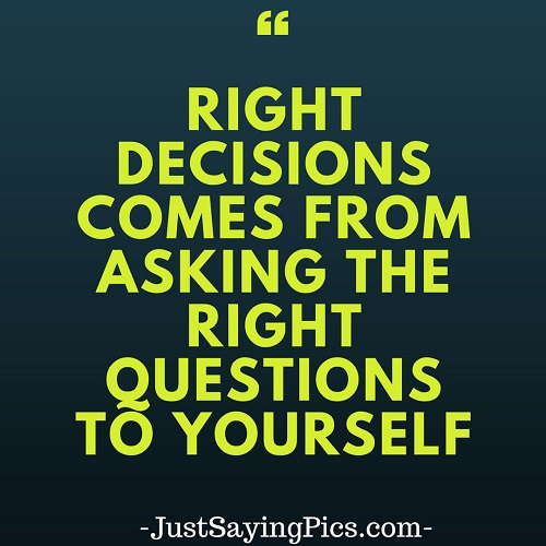 sandeep-maheshwari-quotes-Right- decisions-comes-from-asking-the-right-questions-to-yourself