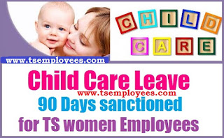 Child Care Leave 90 days for TS Women Employees 90 Days how to avail  Child Care Leave in Telangana Government Employees G.O.MS.No. 209 Dated 21.11.2016 Child Care Rules and Guidelines and sanctioning powers proforma how many times take child care leave and how many days take child care leave how to avail 3 Months Child Care Leave in telangana state maintain child care leave account how to calculate service in child care leave while on child care leave promotion  Sanction of Child Care Leave for Three months to the women employees in the Telangana State child care availment proforma guidelines  Child Care Leave 90 days for TS Women Employees-Conditions, Rules and Guidelines for Sanctioning. Child Care Leave availment Guidelines and Proforma Maintaining Child Care Leave Account,  Child Care leave to all women employees in Telangana State. Recommendations of Tenth Pay Revision Commission/PRC 2015 on Child Care Leave. Telangana State Government has been sanctioned 90 days Child Care Leave of up to 2 years to all women employees in the entire service career, to look after 2 eldest children up to the age of 18 years. Details, conditions and guidelines child care leave 90 days for ts women employees, Child care leave go under ts prc 2015, child care leave for 3 months, Guidelines, Rules,