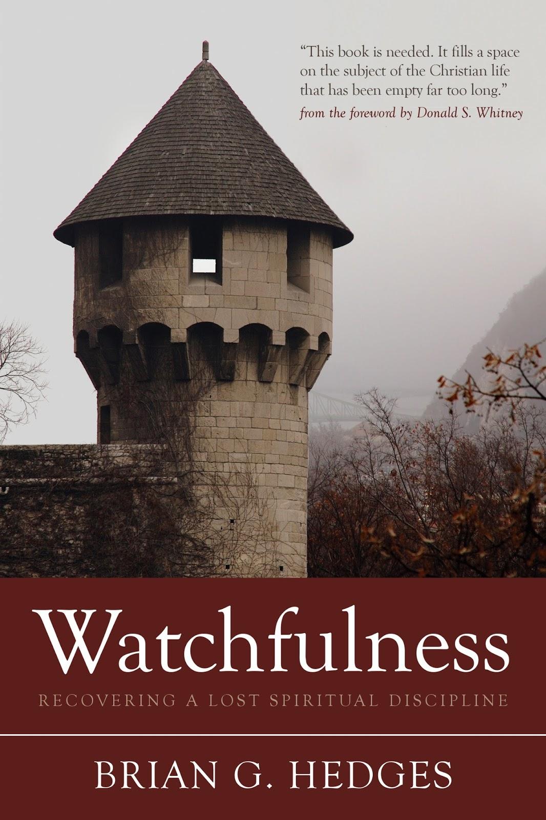 Brian G  Hedges : Watchfulness Requires Wakefulness