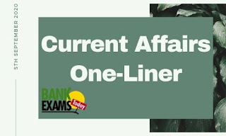 Current Affairs One-Liner: 5th September 2020